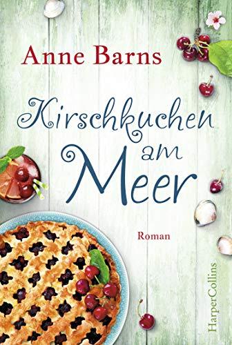 Anne Barns - Kirschkuchen am Meer