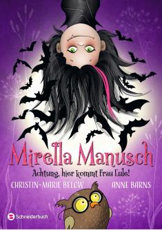 Anne Barns - Mirella Manusch 02 - Achtung, hier kommt Frau Eule!
